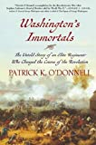 img - for Washington's Immortals: The Untold Story of an Elite Regiment Who Changed the Course of the Revolution book / textbook / text book
