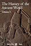 img - for The History of the Ancient World (Volume I) (Illustrated) book / textbook / text book