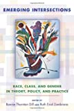 img - for Emerging Intersections: Race, Class, and Gender in Theory, Policy, and Practice book / textbook / text book