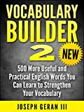 New! Vocabulary Builder 2: 500 More Useful and Practical English Words You Can Learn to Strengthen Your Vocabulary