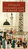 echange, troc Frédéric Hitzel - Artisants et commerçants du grand turc