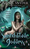 Lucy A. Snyder Switchblade Goddess