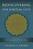 img - for Rediscovering Our Spiritual Gifts: Building Up the Body of Christ Through the Gifts of the Spirit book / textbook / text book