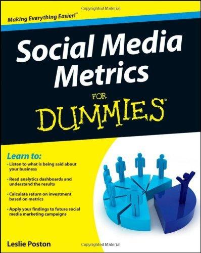 Social Media Metrics For Dummies [Paperback] [2012] (Author) Leslie Poston