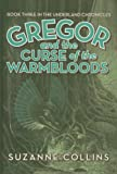 Gregor and the Curse of the Warmbloods (Underland Chronicles (Pb))
