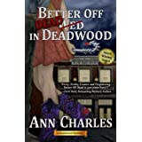 Better Off Dead in Deadwood (Deadwood Humorous Mystery Book 4) ~ Ann Charles