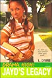 Jayd's Legacy (Drama High, Book 3)