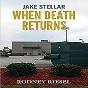 When Death Returns: Jake Stellar Series, Volume 3 | Rodney Riesel