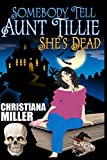img - for Somebody Tell Aunt Tillie She's Dead book / textbook / text book