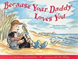 img - for Because Your Daddy Loves You book / textbook / text book