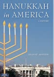 "Dianne Ashton, ""Hanukkah in America: A History"" (New York UP, 2013)"