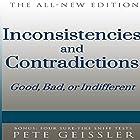 Inconsistencies and Contradictions: Good, Bad, or Indifferent (       ungekürzt) von Pete Geissler Gesprochen von: Bruce T. Harvey
