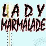 Lady Marmalade (Originally Performed by Christina Aguilera, Lil' Kim, Mya & Pink)[Lyric Version]