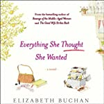 Everything She Thought She Wanted: A Novel | Elizabeth Buchan