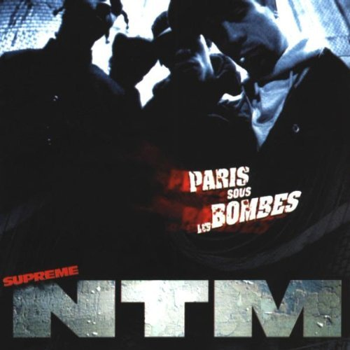 Paris Sous les Bombes by Supreme N T M