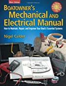 Boatowner's Mechanical and Electrical Manual: How to Maintain, Repair, and Improve Your Boat's Essential Systems: Nigel Calder: 9780071432382: Amazon.com: Books