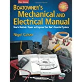 Boatowner&#39;s Mechanical and Electrical Manual: How to Maintain, Repair, and Improve Your Boat&#39;s Essential Systemsby Nigel Calder