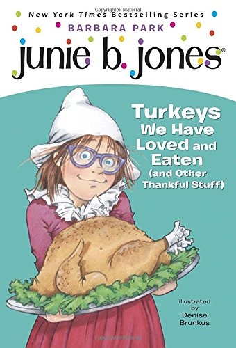Junie B. Jones #28: Turkeys We Have Loved and Eaten (and Other Thankful Stuff) (A Stepping Stone Book(TM))