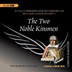 The Two Noble Kinsmen: Arkangel Shakespeare | William Shakespeare
