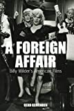 img - for A Foreign Affair: Billy Wilder's American Films: 5 (Film Europa) book / textbook / text book