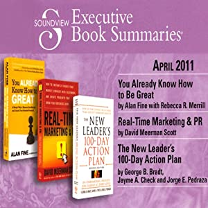 Soundview Executive Book Summaries, April 2011 | [Alan Fine, Rebecca R. Merrill, David Meerman Scott, George B. Bradt, Jayme A. Check, Jorge E. Pedraza]