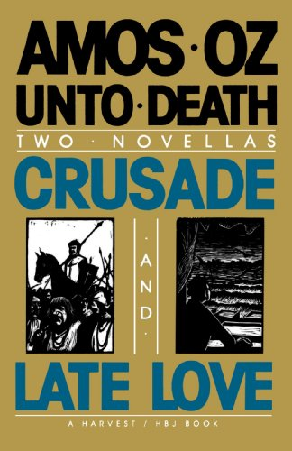 Unto Death: Crusade and Late Love (2 Novellas)