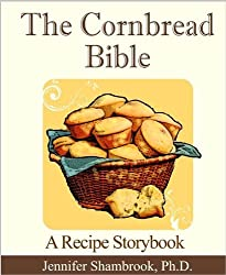 The Cornbread Bible: A Recipe Storybook (English Edition)