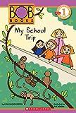 Scholastic Reader Level 1: BOB Books #3: My School Trip
