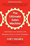 img - for The Ultimate Sales Machine: Turbocharge Your Business with Relentless Focus on 12 Key Strategies by Chet Holmes (2008-05-27) book / textbook / text book
