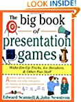 The Big Book of Presentation Games: W...