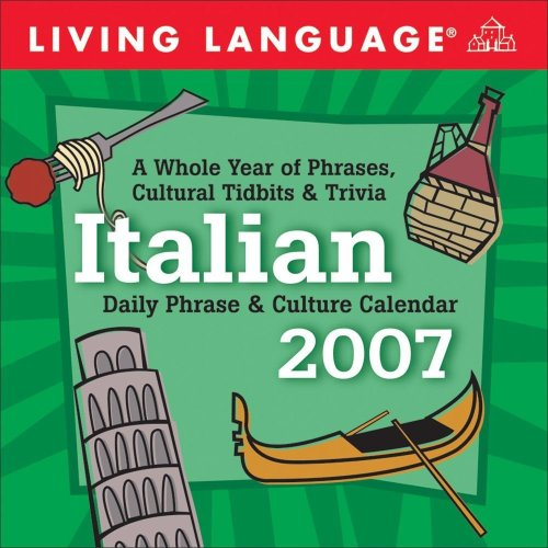 Living Language: Italian: Daily Phrases & Culture 2007 Day-to-Day Calendar