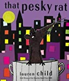 Lauren Child That Pesky Rat by Child, Lauren New Edition (2003)