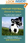 Fantasy Football (Soccer to Yanks): T...