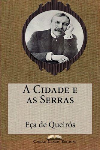 A Cidade e as Serras: Volume 8 (Grandes Clássicos Luso-Brasileiros)