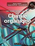 Les cours de Paul Arnaud - Cours de Chimie organique - 19e édition: Cours avec 350 questions et exercices corrigés...