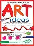 The Usborne Book of Art Ideas (0439249996) by Watt, Fiona