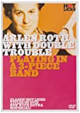echange, troc Arlen Roth With Double Trouble - Playing in a 3 Piece Band [Import anglais]