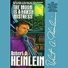 The Moon Is a Harsh Mistress Hörbuch von Robert A. Heinlein Gesprochen von: Lloyd James