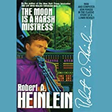 The Moon Is a Harsh Mistress (       UNABRIDGED) by Robert A. Heinlein Narrated by Lloyd James