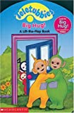 Lift-the-Flap Board Book: Big Hug (Teletubbies) (043913854X) by Scholastic
