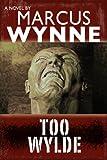 Too Wylde (The Wylde Saga Book 2)