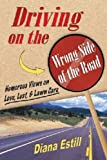 "Free Kindle Nation Shorts — April 24, 2011: An Excerpt from ""Driving On The Wrong Side Of The Road Humorous Views On Love, Lust, & Lawncare,"" By Diana Estill"
