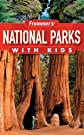 Frommer&#39;s National Parks with Kids (Park Guides)