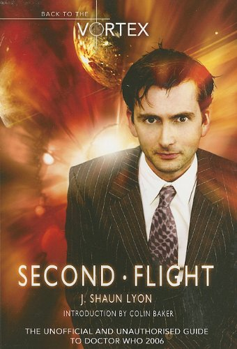 Second Flight: Back to the Vortex II - The Unofficial and Unauthorised Guide to Doctor Who 2006 (Dr Who Telos)