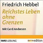 Reichstes Leben ohne Grenzen: Gedichte mit einem Vorwort | Friedrich Hebbel,Eckart Kleßmann