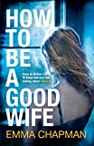 Emma Chapman How to Be a Good Wife