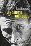 echange, troc Paul Fournel - Anquetil tout seul