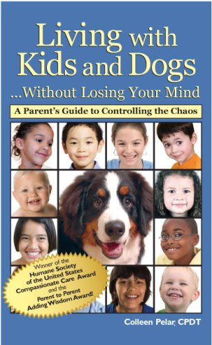 Living with Kids and Dogs...Without Losing Your Mind [New Version Coming Soon]