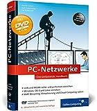 PC-Netzwerke: LAN und WLAN planen und einrichten, inkl. Virtualisierung, Cloud Computing, IPv6, VoIP - Netzwerke mit Windows, Linux und Mac (Galileo Computing)