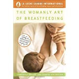 The Womanly Art of Breastfeeding ~ Teresa Pitman